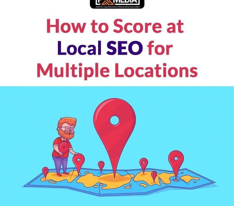 How to Score at Local SEO for Multiple Locations