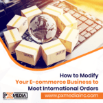 Modify-Your-E-commerce-Business-to-Meet-International-Orders