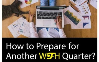 How to Prepare for Another WFH Quarter?
